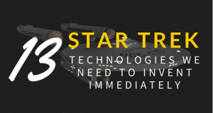 13 Star Trek technologies we need to invent immediately